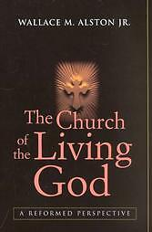 The-Church-of-the-Living-God-by-Wallace-M-Alston-Jr-2002-Paperback-Revised-Updated-Subsequent