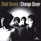 Shed-Seven-Change-Giver-4