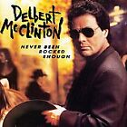 Never Been Rocked Enough by Delbert McClinton (CD, May-1992, Curb)