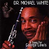 Dr. Michael White A Song for George Lewis CD ***NEW***