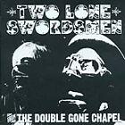 Two Lone Swordsmen - From the Double Gone Chapel (2004)