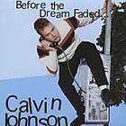Calvin Johnson - Before the Dream Faded (2005)
