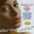 Various Artists - What Does A Girl Do (Femme Pop From The President Vaults, 2009)