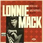 Lonnie Mack - The Wham Of That Memphis Man! (CDCHM 1134)