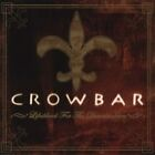 Crowbar - Lifesblood for the Downtrodden (2005)