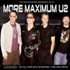 U2 - More Maximum (The Unauthorized Biography of , 2004)