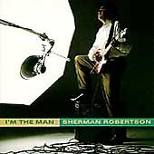 Sherman Robertson  Im The Man 1993 Warner Bros CD  FREE PP - <span itemprop='availableAtOrFrom'>Epsom, United Kingdom</span> - Sherman Robertson  Im The Man 1993 Warner Bros CD  FREE PP - Epsom, United Kingdom
