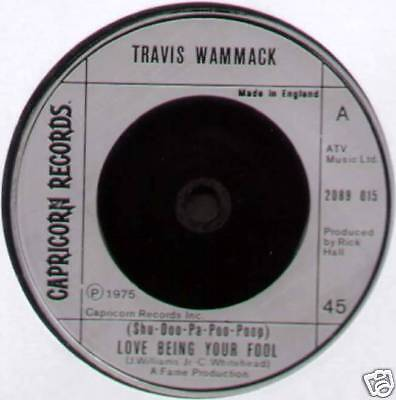 "TRAVIS WAMMACK ~ (SHU-DOO-PA-POO-POOP) LOVE BEING YOUR FOOL ~ 1975 UK 7"" SINGLE"