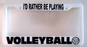 I D Rather Be Playing Volleyball License Plate Frame Ebay