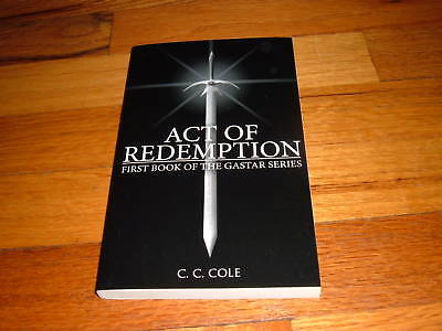 First Book Gastar Series  C  C  Cole Act Of Redemption Rare Review Edition Book