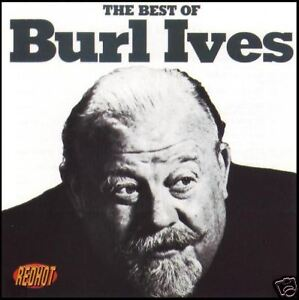 BURL IVES - BEST OF CD ~ ON TOP OF OLD SMOKEY ~ 50's FOLK GREATEST HITS *NEW*