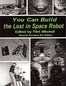 You Can Build the Lost in Space Robot with FREE CD ROM!