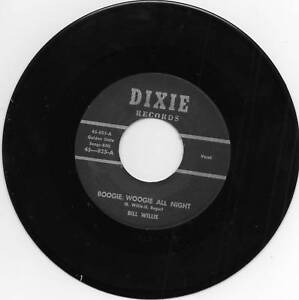 BILL-WILLIS-BOOGIE-WOOGIE-ALL-NIGHT-Killer-Dixie-label-Rockabilly-RARE-REPRO