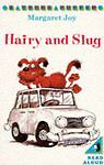 Very Good, Hairy And Slug: Slug And the Police Car; Slug And the Car Wash; Slug