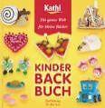 KATHI - Kinderbackbuch: Die ganze Welt für kleine Bäcker /4