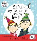 Snow is My Favourite and My Best by Lauren Child (Hardback, 2007)