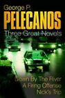 Stefano Novels:  Down By The River ,   A Firing Offence ,   Nick's Trip by George P. Pelecanos (Paperback, 2002)