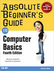 Absolute Beginner's Guide to Computer Basics by Michael Miller (Paperback, 2007)