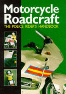 Motorcycle Roadcraft: The Police Rider's Handbook to Better Motorcycling, Maybli