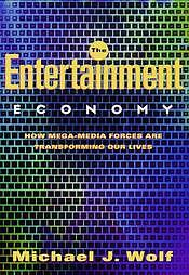 The-Entertainment-Economy-by-Michael-J-Wolf-1999-Hardcover-Michael-J-Wolf-Hardcover-1999