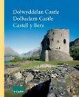 Dolwyddelan Castle - Dolbadarn Castle - Castell Y Bere by Richard Avent (Paperback, 2004)