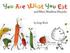 You are What You Eat: And Other Mealtime Hazards by Serge Bloch (Paperback, 2012)