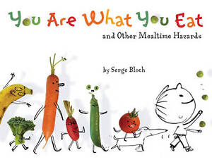 Serge Bloch-You Are What You Eat  BOOK NEW