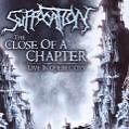Close Of A Chapter-Live von Suffocation (2009)