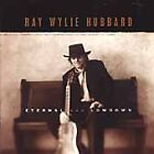 Eternal & Lowdown by Ray Wylie Hubbard (CD, Jul-2001, Rounder)