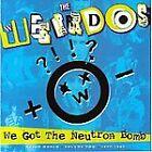The Weirdos - We Got the Neutron Bomb (Weird World, Vol. 2, 2005)