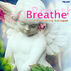 Breathe: The Relaxing Baroque (CD, Jan-2008, Telarc Distribution)