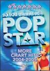 So You Wanna Be A Pop Star: More Chart Hits 2004-2005 (DVD, 2005)