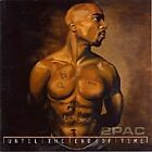 2Pac - Until the End of Time (Parental Advisory, 2001)