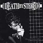 Death by Stereo - If Looks Could Kill, I'd Watch You Die (1999)