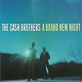 The Cash Brothers - A Brand New Night ( Zoe records)