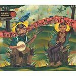 Various Artists - The Art Of Old Time Mountain Music [Digipak] ROUNDER HERITAGE