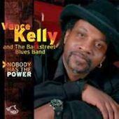 Vance Kelly - Nobody Has the Power (2005)
