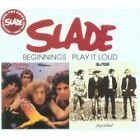 Slade - Beginnings/Play It Loud (2006)
