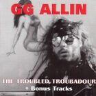 G.G. Allin - Troubled Troubadour (2009)