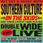 Southern Culture on the Skids - Doublewide and Live (Live Recording, 2006)