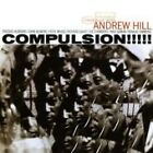 Andrew Hill - Compulsion (2007)