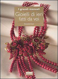 Gioielli di ieri fatti da voi, Donatella Ciotti, hobby, bigiotteria, handmade