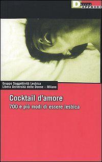Cocktail d'amore - 700 e più modi di essere lesbica