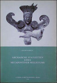 Archaische statuetten eines metapontiner heiligtums L'Erma di Bretschneder 1979