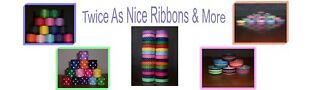 Twice As Nice Ribbons And More