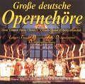 Opernchöre,Grosse Deutsche von Chor+odob (1995)