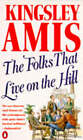 The Folks That Live on the Hill by Kingsley Amis (Paperback, 1991)