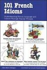 101 French Idioms by Luc Nisset, Jean-Marie Cassagne (Paperback, 1995)