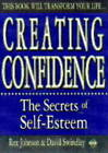 Creating Confidence: The Secrets of Self-esteem by Rex Johnson, David Swindley (Paperback, 1994)