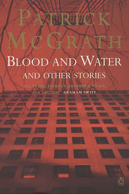 McGrath, Patrick : Blood And Water: And Other Tales: The An